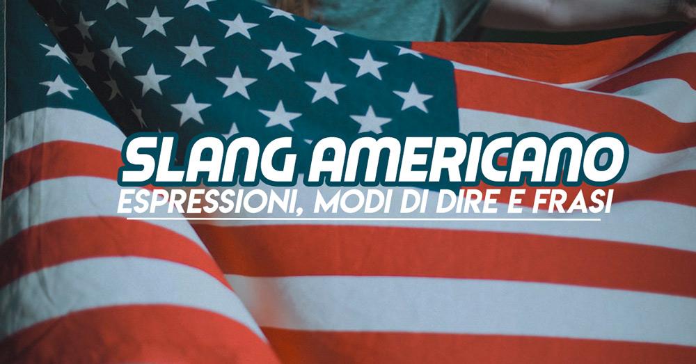 Slang americano  espressioni 4bb4e76a8387